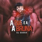 A Bia e a Bruna de DJ Guuga