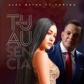 Tu Ausencia (Remix) [Feat. Farina] von Alex Matos