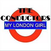 My London Girl by The Conductors