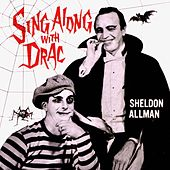 Sing Along With Drac (Remastered) by Sheldon Allman