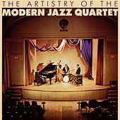 The Artistry Of The MJQ (Remastered) by Modern Jazz Quartet