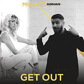 Get Out feat. ADNAN de Miya