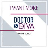 I Want More (Dr. And Diva Theme) by Kimberley Locke