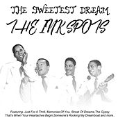 The Sweetest Dream von The Ink Spots