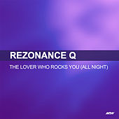 The Lover Who Rocks You (All Night) by Rezonance Q