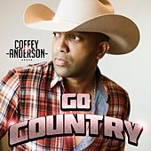 Go Country by Coffey Anderson