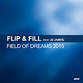 Field Of Dreams (Starman's 2015 Rework) by Flip And Fill