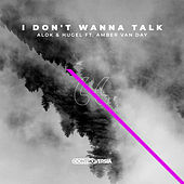I Don't Wanna Talk (feat. Amber Van Day) van Alok