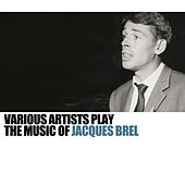 Various Artists Play The Music Of Jaques Brel de Various Artists
