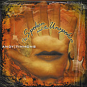 The Spoken and the Unspoken de Andy Timmons
