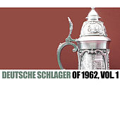 Deutsche Slager of 1962, Vol. 1 de Various Artists