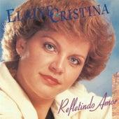 Refletindo Amor by Elaine Cristina