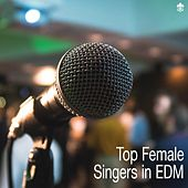 Top Female Singers in EDM von Various Artists