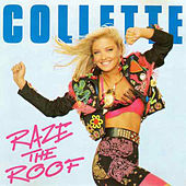 Raze the Roof de Collette