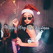 Merry Pop n Christmas: The Perfect Christmas Pop Mix von Various Artists