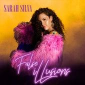 False iLLusions by Sarah Silva