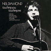 Touching You, Touching Me by Neil Diamond