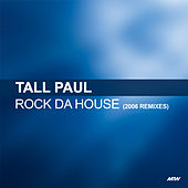 Rock Da House (2006 Remixes) by Tall Paul