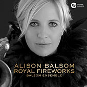 Royal Fireworks - Music for the Royal Fireworks, HWV 351: V. La Réjouissance by Alison Balsom