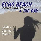Echo Beach 30th Anniversary Version EP by Martha & The Muffins