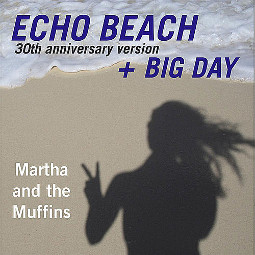 Echo Beach 30th Anniversary Version EP by Martha & The Muffins
