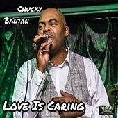 Love is Caring by Chucky Bantan