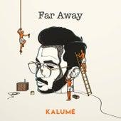 Far Away von Kalumé