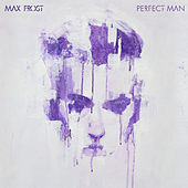 Perfect Man by Max Frost