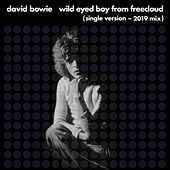 Wild Eyed Boy From Freecloud (Single Version, 2019 Mix) de David Bowie