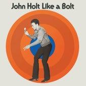 Like a Bolt (Expanded Version) de John Holt