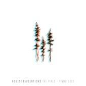 The Pines (Piano Solo) von Roses & Revolutions