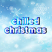 Chilled Christmas (Cold Winter Anthems) de Various Artists