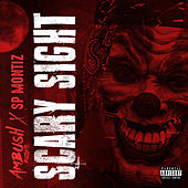 Scary Sight (feat. Sp Montiz) von Ambush Buzzworl
