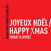 Joyeux Noël / Happy Xmas (War Is Over) de Glass Tiger