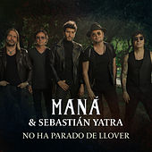 No Ha Parado De Llover by Maná