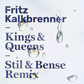Kings & Queens (Stil & Bense Remix) by Fritz Kalkbrenner