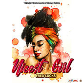 Nicest Girl by Fred Locks