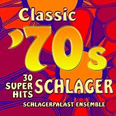 Classic 70s Schlager: 30 Super Hits by Schlagerpalast Ensemble
