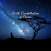 Sixth Constellation of Orion: Relaxing Under the Stars by Various Artists