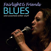 Blues and Assorted Other Stuff by Fairlight