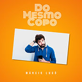 Do Mesmo Copo by Márcio Lugó