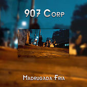Madrugada Fria de 907corp