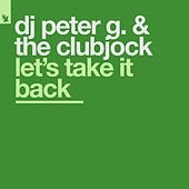 Let's Take It Back by DJ Peter G