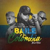 Baile da Colômbia (Buxxi Remix) di Buxxi MC Ysa