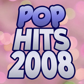Pop Hits 2008 by Various Artists
