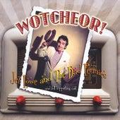 Wotcheor! by Jez Lowe