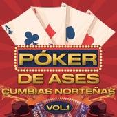 Póker De Ases Cumbias Norteñas Vol. 1 de Various Artists