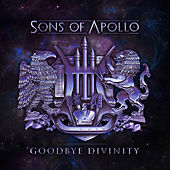 Goodbye Divinity von Sons Of Apollo