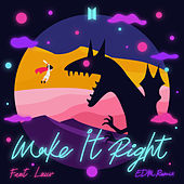 Make It Right (feat. Lauv) [EDM Remix] di BTS