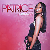 Undeniable by Patrice